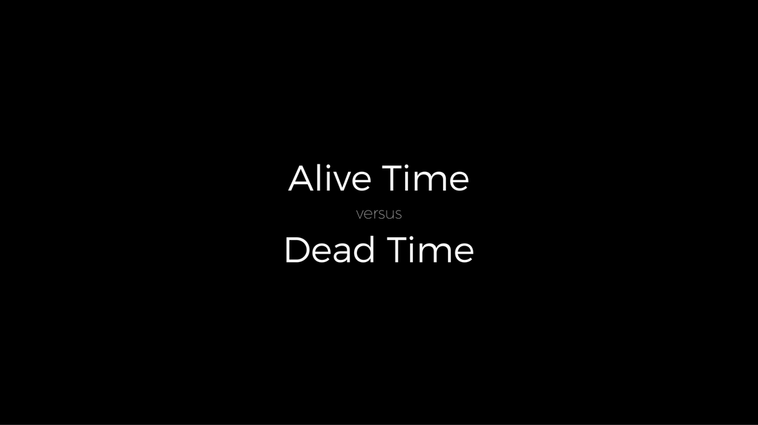 Dead vs Alive Time